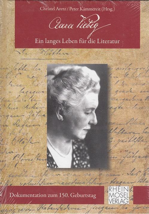 Clara Viebig : ein langes Leben für die Literatur ; Dokumentation zum 150.Geburtstag. - Aretz, Christel [Hrsg.] und Peter [Hrsg.] Kämereit