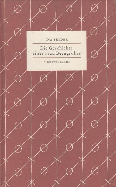 Die Geschichte einer Frau Berngruber - Seidel, Ina