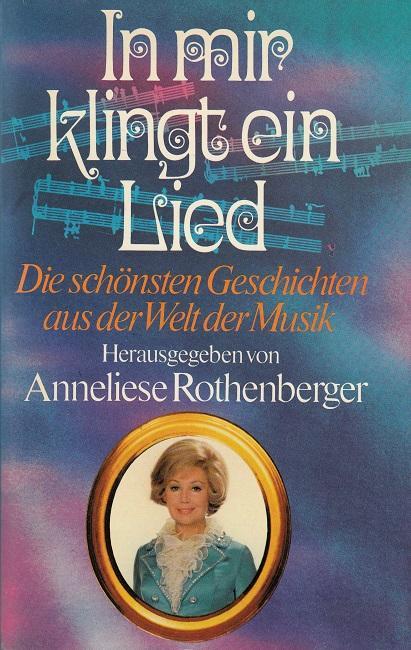 In mir klingt ein Lied - Die: Rothenberger, Anneliese: