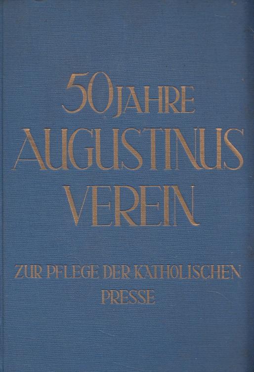 Der Augustinus-Verein zur Pflege der katholischen Presse: Kisky, Wilhelm und