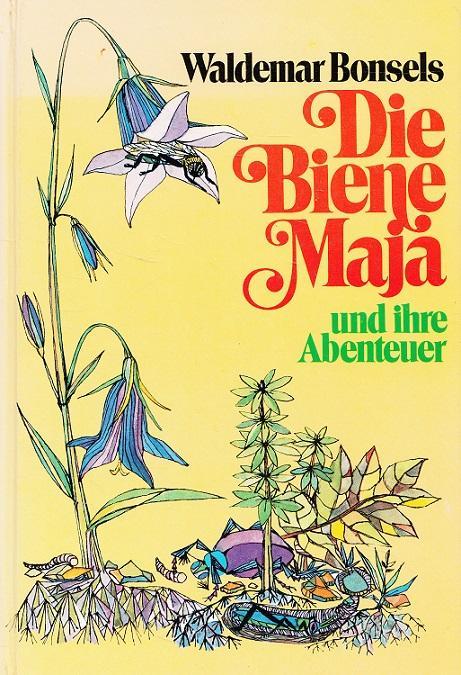 Die Biene Maja und Ihre Abenteuer.: Bonsels, Waldemar, Waltraut