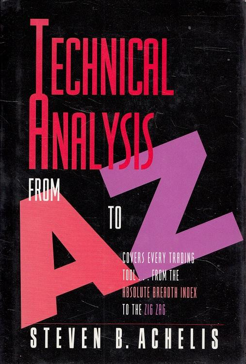 Technical Analysis from A to Z: Covers Every Trading Tool.from the Absolute Breadth Index to the Zig Zag
