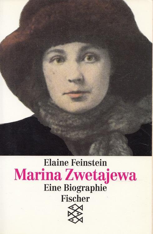 Marina Zwetajewa : eine Biographie. Aus dem Engl. von Hans J. Schütz / Fischer ; 11284 - Feinstein, Elaine