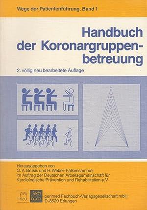Handbuch der Koronargruppenbetreuung - Wege der Patientenführung: Brusis, O.A. und