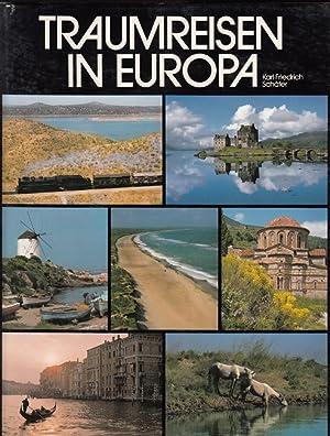 Traumreisen in Europa: Schäfer, Karl Friedrich: