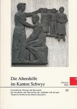 Die Altershilfe im Kanton Schwyz - Schwyzer: Hediger, Arnold, Erwin