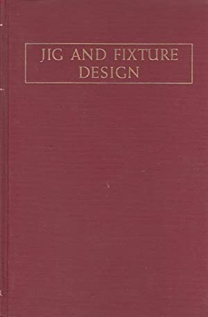 Jig and Fixture Design: Jones, Franklin D.:
