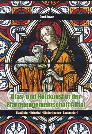 Glas- und Holzkunst in der Pfarreiengemeinschaft Alftal: Bayer, Gerd: