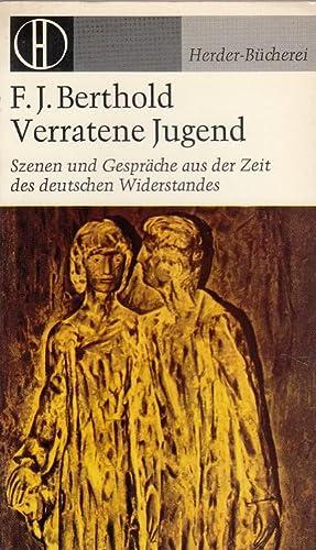 Verratene Jugend : Szenen und Gespräche aus: Berthold, Friedrich Joseph: