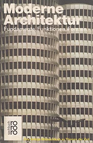 Moderne Architektur : Fundamente, Funktionen, Formen. von u. Christopher Alexander als Interviewp...