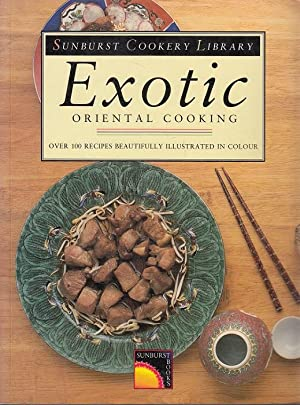 Exotic Oriental Cooking (Sunburst Cookery Library)