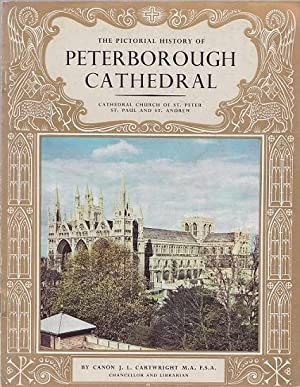 The Pioctorial History of Peterborough Cathedral. (Pitkin Pride of Britain)