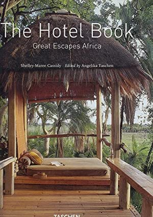 The hotel book - Great escapes Africa. [German transl.: Sylvia Still. French transl.: Stéphanie T...