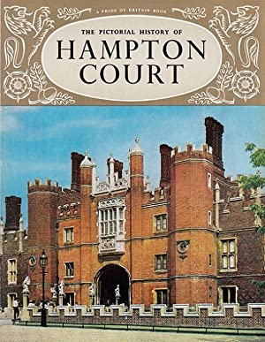 The Pictorial History of Hampton Court Palace (Pitkin Pride of Britain)