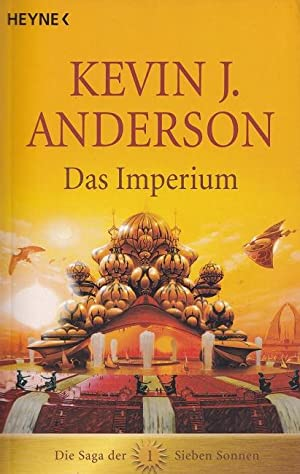 Das Imperium - Die Saga der sieben Sonnen 1 Heyne / 6 / Heyne Science-fiction & Fantasy ; Bd. 8311.