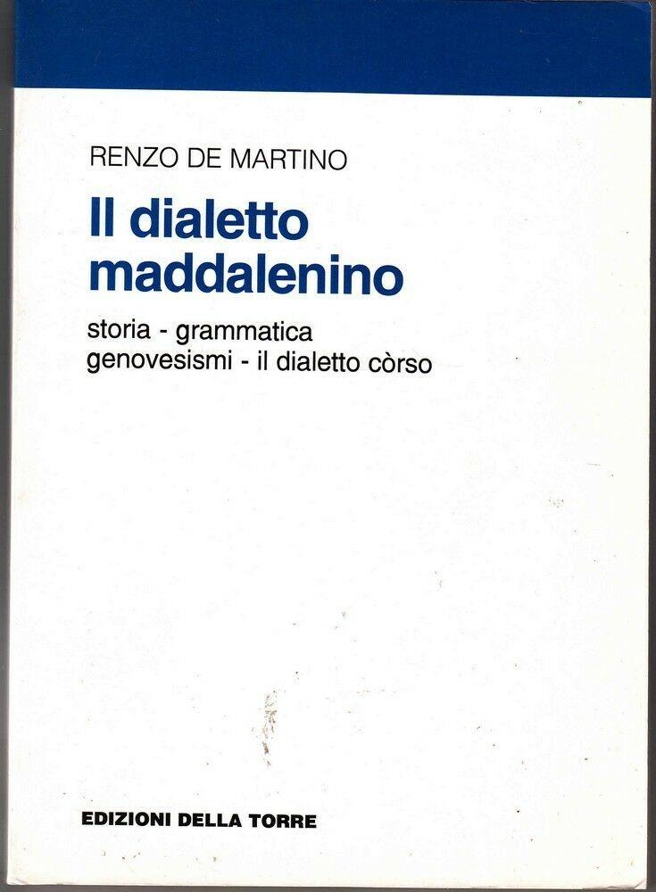 IL DIALETTO MADDALENINO di Renzo De Martino Edizioni Della Torre 1996