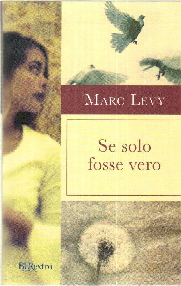 SE SOLO FOSSE VERO di Marc Levy ed. BUR