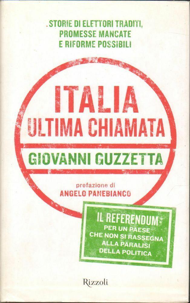 ITALIA ULTIMA CHIAMATA di Giovanni Guzzetta ed. Rizzoli 2008