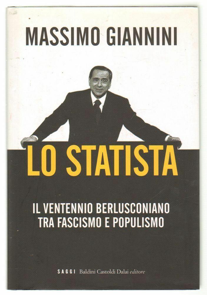 LO STATISTA di Massimo Giannini ed. Baldini Castoldi Dalai 2008