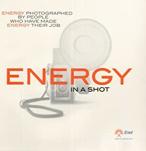 ENERGY IN A SHOT. Energy photographed by people who have made energy. ENEL