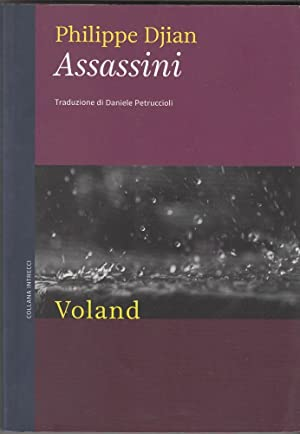 ASSASSINI di Philippe Djian ed. Voland 2012