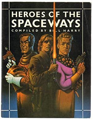 HEROES OF THE SPACEWAYS Compiled dy Bill Harry ed. Omnibus Press