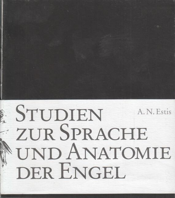 Studien zur Sprache und Anatomie der Engel 1. Aufl., 500 Exemplare ...
