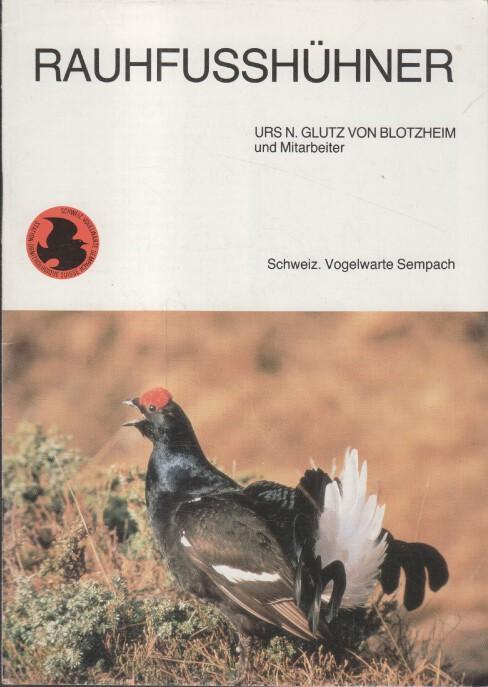 Rauhfußhühner : Bericht der Schweizerischen Vogelwarte für: Glutz von Blotzheim,