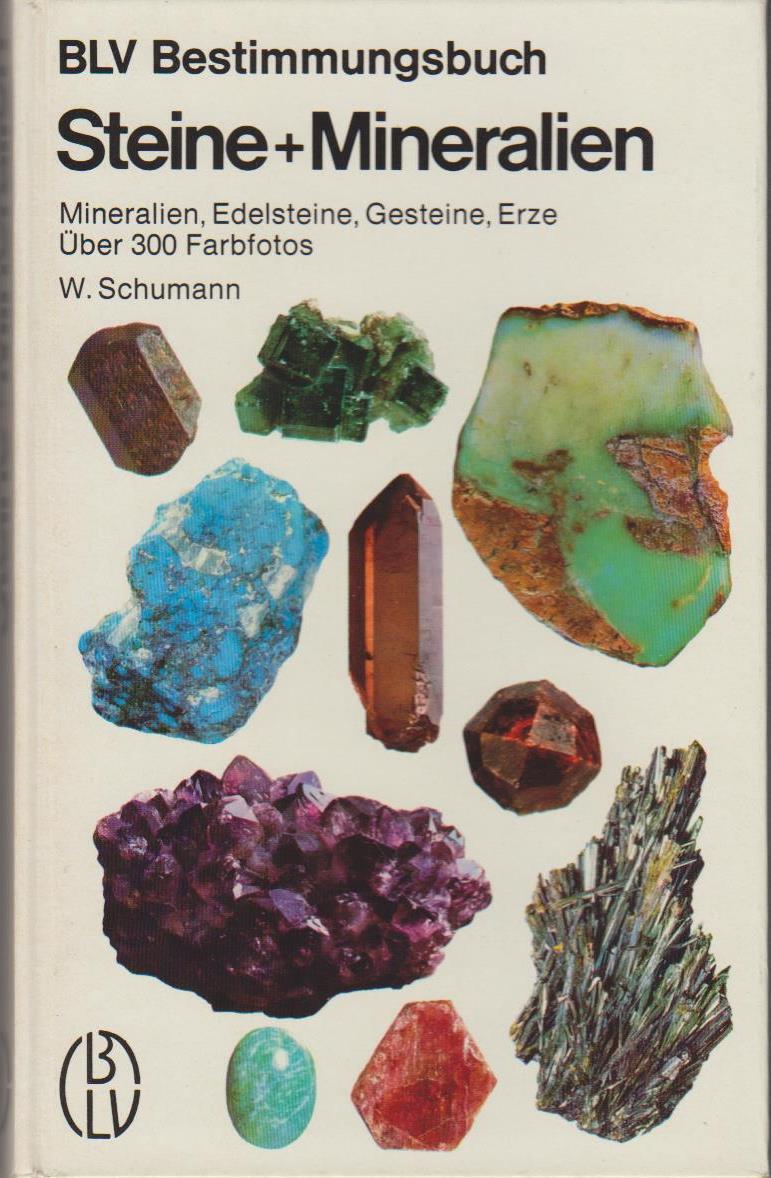 Steine + [und] Mineralien : Mineralien, Edelsteine,: Schumann, Walter: