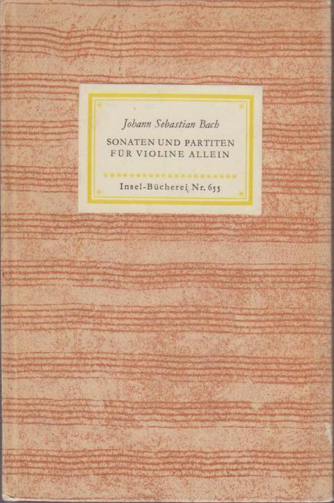 Sonaten und Partiten für Violine allein : Bach, Johann Sebastian