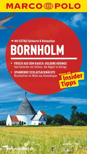 Bornholm : Reisen mit Insider-Tipps / [Autor: Bernd Schiller. Koautor: Bernd Hauser] / Marco Polo Reisen mit Insider-Tipps. Mit EXTRA Faltkarte & Reiseatlas - Schiller, Bernd und Bernd Hauser