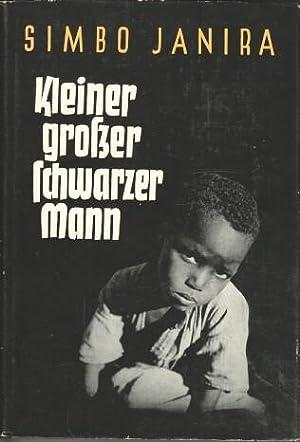 Kleiner grosser schwarzer Mann : Lebenserinnerungen e.: Janira, Simbo und