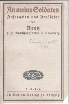 An meine Soldaten : Ansprachen und Predigten während des ersten Kriegsjahres. von Reetz: Reetz...