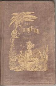 Die Jungfrau von Damaskus : Romantisches Gedicht in vier Gesängen.: Weber, C. A.: