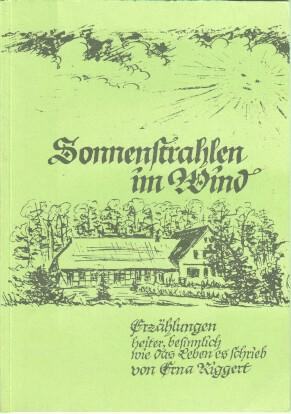 Sonnenstrahlen im Wind : Erzählungen, heiter, besinnlich wie es das Leben es schrieb.: Erna ...