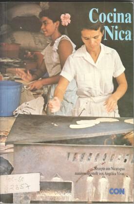 Cocina nica : Rezepte aus Nicaragua. Aus d. nicaraguan. Span. ins Dt. übertr. von Maria Rosa ...
