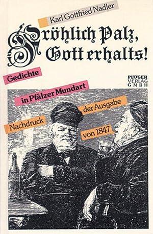 Fröhlich Palz, Gott erhalts! Gedichte in Pfälzer Mundart. [Hardcover] by.