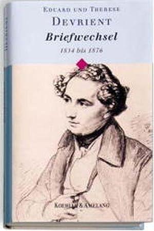Briefwechsel 1834 - 1876.: Devrient, Eduard und Therese Devrient: