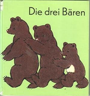 Die drei Bären. von Leo Tolstoi. Bilder von Sara Ball: Tolstoj, Lev N. und Sara [Mitarb.] Ball...
