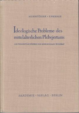 Ideologische Probleme des mittelalterlichen Pleberjertums. Die freigeistige Häresie und ihre ...