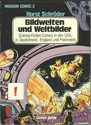 Bildwelten und Weltbilder : Science-Fiction-Comics in d.: Schröder, Horst: