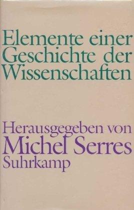 Elemente einer Geschichte der Wissenschaften. von Michel Authier . Übers. von Horst Brü...