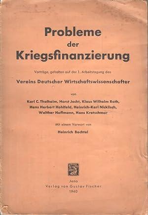 Probleme der Kriegsfinanzierung : Vorträge, geh. auf d. 1. Arbeitstagg d. Vereins dt. ...