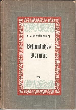 Besinnliches Weimar. Die Grüne Herzbücherei ; 22: Schellenberg, Ernst Ludwig: