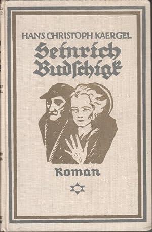 Heinrich Budschigk : Roman.: Kaergel, Hans Christoph: