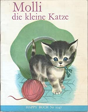 1047. Molli, die kleine Katze / K. u. B. Jackson. Übers. v. L. Julius. Bilder v. A. u. M....