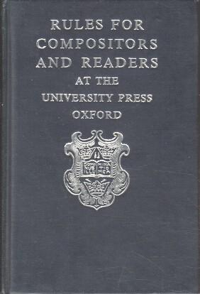 Rules for Compositors and Readers at the University Press Oxford.: Hart, Horace: