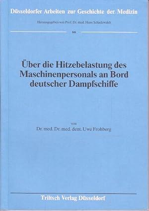 Über die Hitzebelastung des Maschinenpersonals an Bord: Frohberg, Uwe: