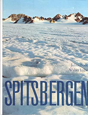 Spitsbergen : Lonely Island under the Midnight Sun.: Büdel, Julius and Walter Imber: