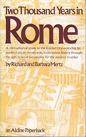Two Thousand Years in Rome (Aldine Paperbacks) A chronological guide to the Eternal City - placing ...